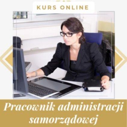 Pracownik administracji samorządowej - kurs w całości przez internet z certyfika