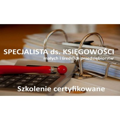Kurs Specjalista ds. księgowości